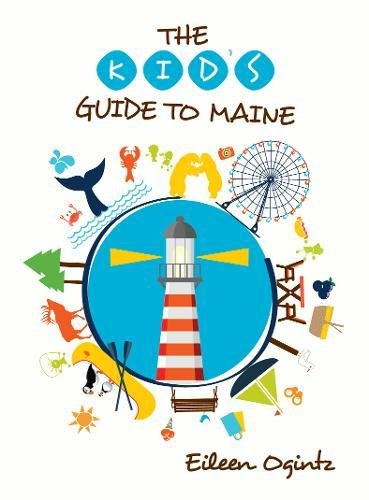 Kid's Guide to Maine (The Kid's Guide)