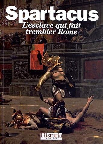 Spartacus : L'esclave qui fait trembler Rome