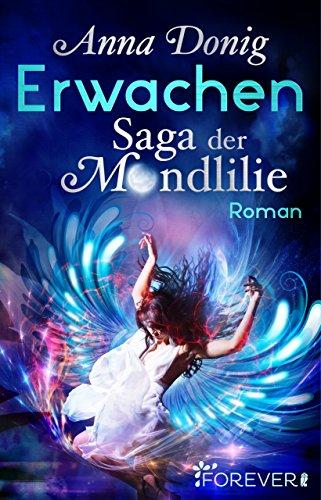 Download Erwachen: Saga der Mondlilie (Die Mondlilie 1)