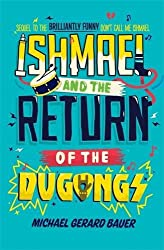 Ishmael and the Return of the Dugongs (Don't Call Me Ishmael) by Michael Gerard Bauer (2012-06-01)