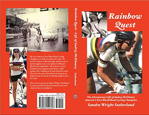 Rainbow Quest: The Adventurous Life of Audrey McElmury America's First World Road Cycling Champion (English Edition) por Sandra Wright Sutherland