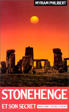 Stonehenge et son secret par Myriam Philibert