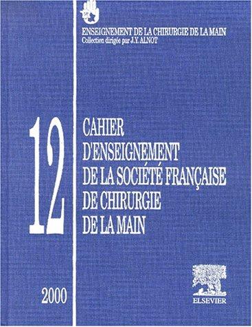 Cahier d'enseignement de la Société française de chirurgie de la main. : Edition 2000