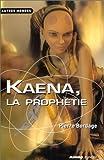 Kaena, la prophétie (Autres Mondes) - Pierre Bordage