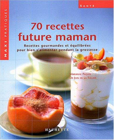 70 recettes pour future maman