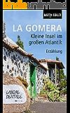 La Gomera: Kleine Insel im großen Atlantik
