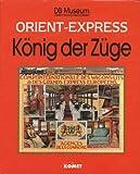Orient-Express, König der Züge