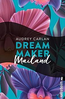 Dream Maker - Mailand (Dream Maker City 4) von [Carlan, Audrey]