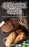 Ketogenic Bread: Top Low-Carb and Gluten-Free Bread Recipes for Weight Loss!