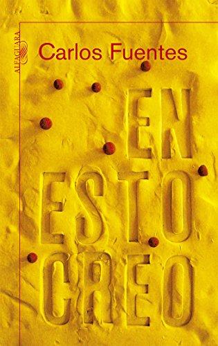 En esto creo por Carlos Fuentes