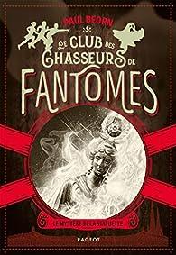 Le club des chasseurs de fantômes - Le mystère de la statuette par Paul Beorn