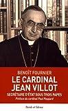 Le cardinal Jean Villot - Secrétaire d'Etat sous trois papes