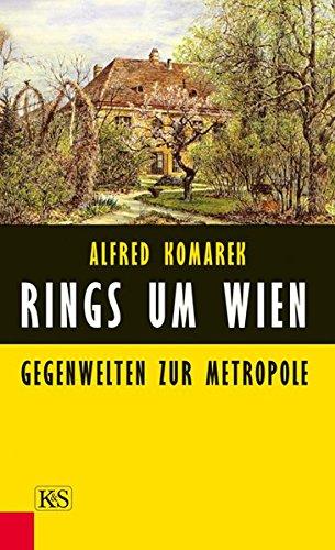 Rings um Wien: Gegenwelten zur Metropole
