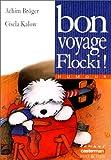 Bon voyage, Flocki ! / Achim Bröger | BRÖGER, Achim. Auteur