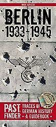 Past Finder - Berlin 1933-1945: Traces of German History - A Guidebook (Pastfinder)
