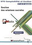 Gestion des relations sociales Processus 4 BTS Comptabilité et Gestion 1re et 2e années - Applications PGI