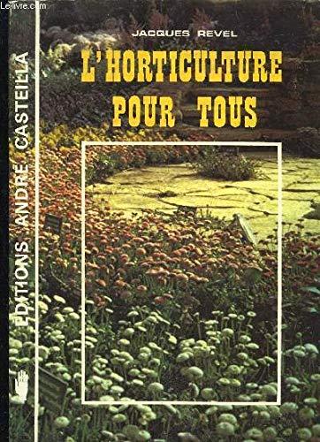 L'horticulture pour tous par Jacques Revel