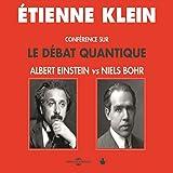 Conférence sur le débat quantique: Albert Einstein vs Niels Bohr