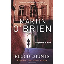 Blood Counts: (Jacquot 6): Written by Martin O'Brien, 2011 Edition, Publisher: Arrow [Paperback]