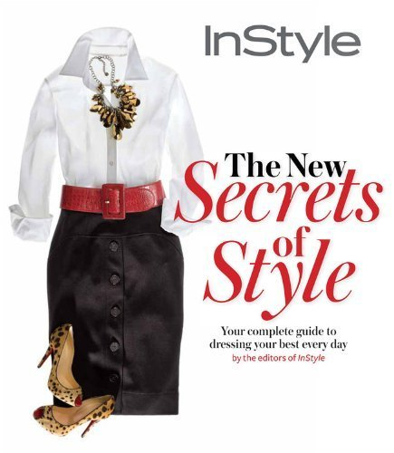 instyle-the-new-secrets-of-style-your-complete-guide-to-dressing-your-best-every-day-by-editors-of-i