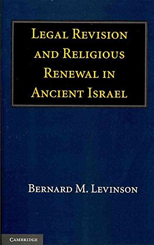 [(Legal Revision and Religious Renewal in Ancient Israel)] [By (author) Bernard M. Levinson] published on (August, 2010)