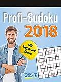 Profi Sudoku 2018: Tages-Abreisskalender. Jeden Tag ein neues herausforderndes Sudoku. I Aufstellbar I 12 x 16 cm