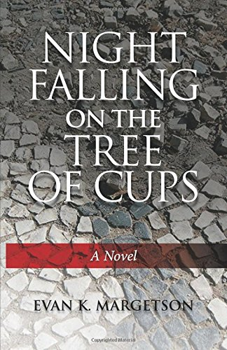 Night Falling On The Tree Of Cups: a novel