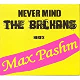 Songtexte von Max Pashm - Never Mind the Balkans Here's Max Pashm