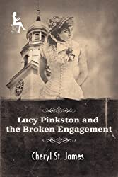 Lucy Pinkston and the Broken Engagement (Lucy Pinkston Mysteries Book 2)