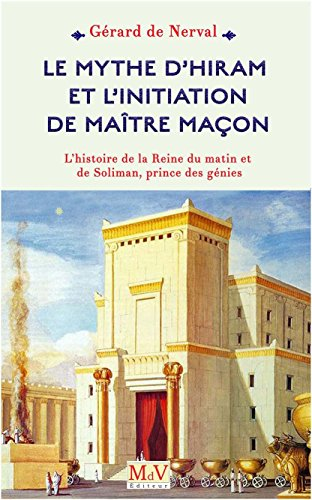 Le mythe d'Hiram et l'initiation du Matre maon