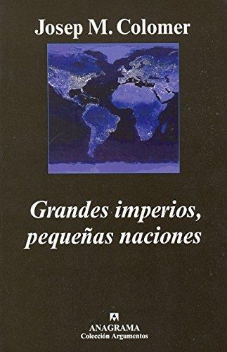 Grandes imperios, pequeñas naciones (Argumentos)