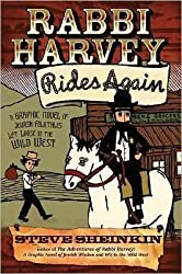 [(Rabbi Harvey Rides Again: A Graphic Novel of Jewish Folktales Let Loose in the Wild West )] [Author: Steve Sheinkin] [Jun-2008]
