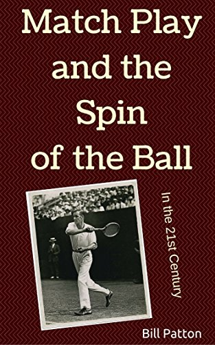 Match Play and the Spin of the Ball in the 21st Century (Strategies for Winning Tennis Book 4) (English Edition) -