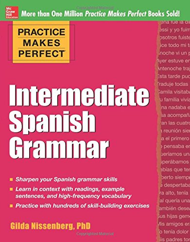 Practice Makes Perfect: Intermediate Spanish Grammar (Practice Makes Perfect Series)