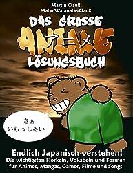 Das grosse Anime Lösungsbuch: Endlich Japanisch verstehen!