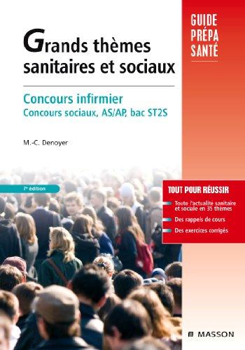 Grands thmes sanitaires et sociaux : Concours infirmier, AS et AP. Concours sociaux, AS/AP, bac ST2S