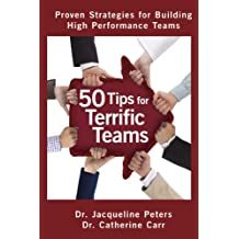 50 Tips for Terrific Teams:  Proven Strategies for Building High Performance Teams (English Edition)