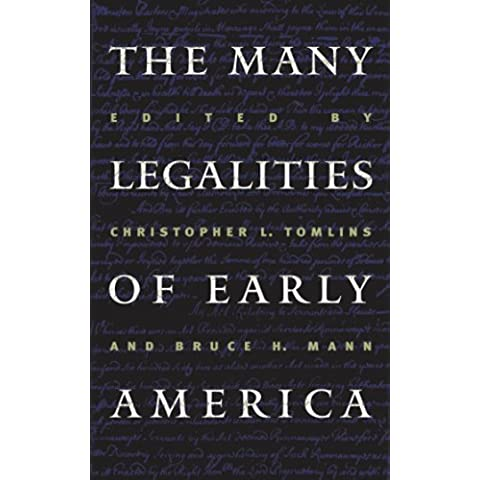 The Many Legalities of Early America (Published for the Omohundro Institute of Early American History and Culture, Williamsburg,