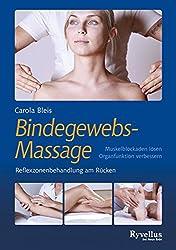 Die Bindegewebsmassage - Reflexzonenbehandlung am Rücken: Muskelblockaden einfach lösen - Organfunktion verbessern