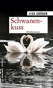 Schwanenkuss: Kriminalroman (Carina Senner 1) von [Grüner, Lisa]