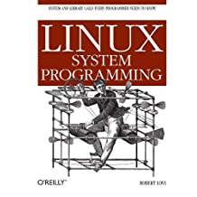 Linux System Programming: Talking Directly to the Kernel and C Bibliothekseinband 1st edition by Love, Robert (2007) Taschenbuch