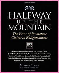 Halfway Up the Mountains: The Error of Premature Claims to Enlightenment