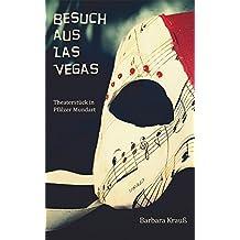 Besuch aus Las Vegas: Theaterstück in Pfälzer Mundart