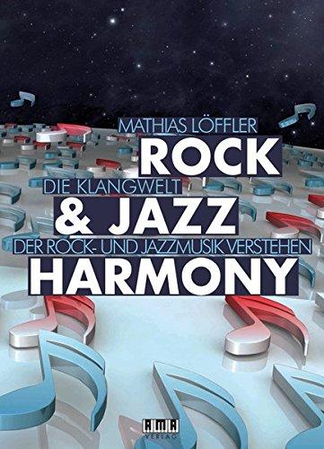 Rock & Jazz Harmony: Die Klangwelt der Rock- und Jazzmusik verstehen