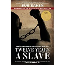 Twelve Years a Slave - Enhanced Edition by Dr. Sue Eakin Based on a Lifetime Project. New Info, Images, Maps by Solomon Northup (2013-09-06)