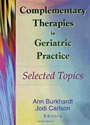 Complementary Therapies in Geriatric Practice: Selected Topics