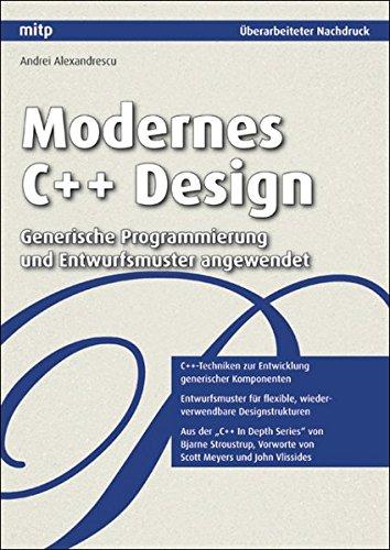 Modernes C++ Design: Generische Programmierung und Entwurfsmuster angewendet (mitp Professional) (Template-programmierung C)