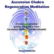 Ascension Chakra Regeneration - Guided Meditation