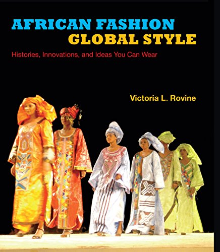 african-fashion-global-style-histories-innovations-and-ideas-you-can-wear-african-expressive-culture