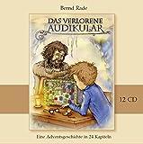 Das verlorene Audikular: Eine spannende Adventsgeschichte in 24 Kapiteln zum Zuhören und Miträtseln (12 CDs)